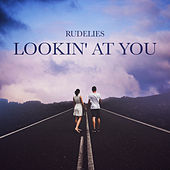 Lookin' at You by Rudelies
