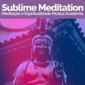 Sublime Meditation de Meditação e Espiritualidade Musica Academia