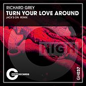 Turn Your Love Around di Richard Grey