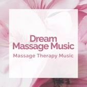 Dream Massage Music von Massage Therapy Music
