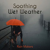 Soothing Wet Weather de Rainmakers