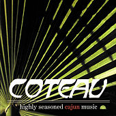 Highly Seasoned Cajun Music by Coteau