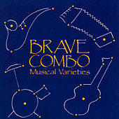 Musical Varieties by Brave Combo