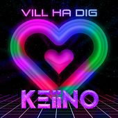 Vill ha dig de Keiino