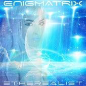 Etherealist by Enigmatrix