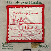 Elindultan Szép Hazámból (I Left My Sweet Homeland) de The Ökrös Folk Music Ensemble