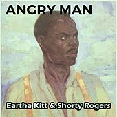 Angry Man by Eartha Kitt