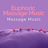 Euphoric Massage Music von Massage Music