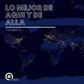 Lo Mejor de Aquí y de Allá, Vol.IV de Various Artists