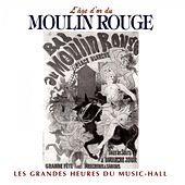L'âge d'or du Moulin Rouge by Various Artists