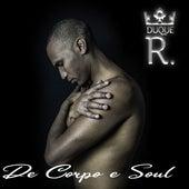 De Corpo e Soul by Duque R