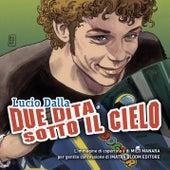 Due Dita Sotto Il Cielo von Lucio Dalla