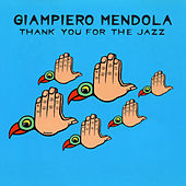 Thank You For The Jazz de Giampiero Mendola