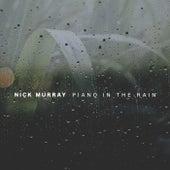 Piano in the Rain de Nick Murray