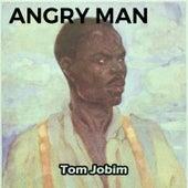 Angry Man by Antônio Carlos Jobim (Tom Jobim)
