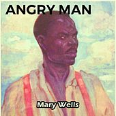 Angry Man by Mary Wells