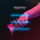 Somebody To Love von OneRepublic