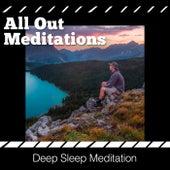All Out Meditations by Deep Sleep Meditation