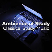 Ambience of Study by Classical Study Music (1)