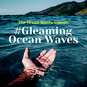 #Gleaming Ocean Waves von The Ocean Waves Sounds