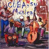Cuba y Su Musica, Vol. 5 de Various Artists