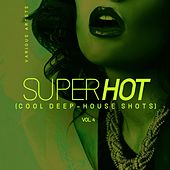 Super Hot, Vol. 4 (Cool Deep-House Shots) by Various Artists