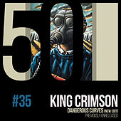 Dangerous Curves (KC50, Vol. 35) by King Crimson