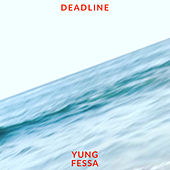 Deadline de Yung Fessa