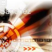 No Tengas Miedo von El Sanchez