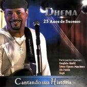 Dhema - 25 anos De Sucesso de Dhema