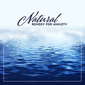 Natural Remedy for Anxiety: Relaxing Music That Helps Reduce Feelings of Worry, Nervousness or Excessive Stress by Sounds Of Nature