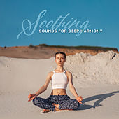 Soothing Sounds for Deep Harmony: Inner Balance, Relaxing Music Therapy, Zen, Lounge by Sounds Of Nature