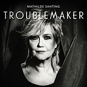 Troublemaker by Mathilde Santing