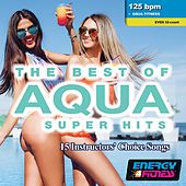The Best Of Aqua Super Hits (Mixed Compilation For Fitness & Workout 125 Bpm / 32 Count) by Various Artists