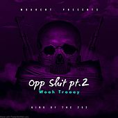 Opp Shit Pt2 by Woah Traaay