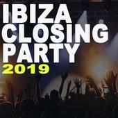 Ibiza Closing Party 2019 (The Best EDM, Trap, Atm Future Bass, Electro House and Dirty House Music of the Island) by Various Artists