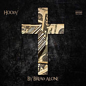 By Bread Alone by Hoody