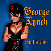 Cryin' Like A Bitch by George Lynch