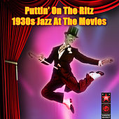 Puttin' On The Ritz - 1930s Jazz At The Movies by Various Artists