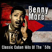 Classic Cuban Hits Of The '50s de Beny More