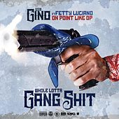 Whole Lotta Gang Shit by GS9 Gino