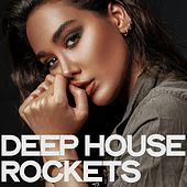 Deep House Rockets by Various Artists