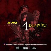 Finessing 4 Dummies by Big Meezy