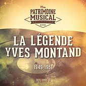 La légende Yves Montand, Vol. 3 : 1949-1951 by Yves Montand