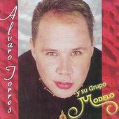 Alvaro Torres y Su Grupo Modelo de Alvaro Torres