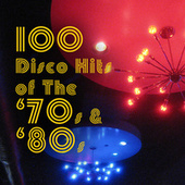 100 Disco Hits of the '70s & '80s (Re-Recorded Versions) von Various Artists