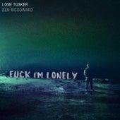 Fuck I'm Lonely von Lone Tusker