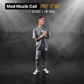 Make It Out by MadMuzikCali