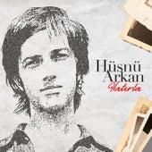 Hatırla by Hüsnü Arkan