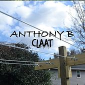 Claat (Remastered) by Anthony B